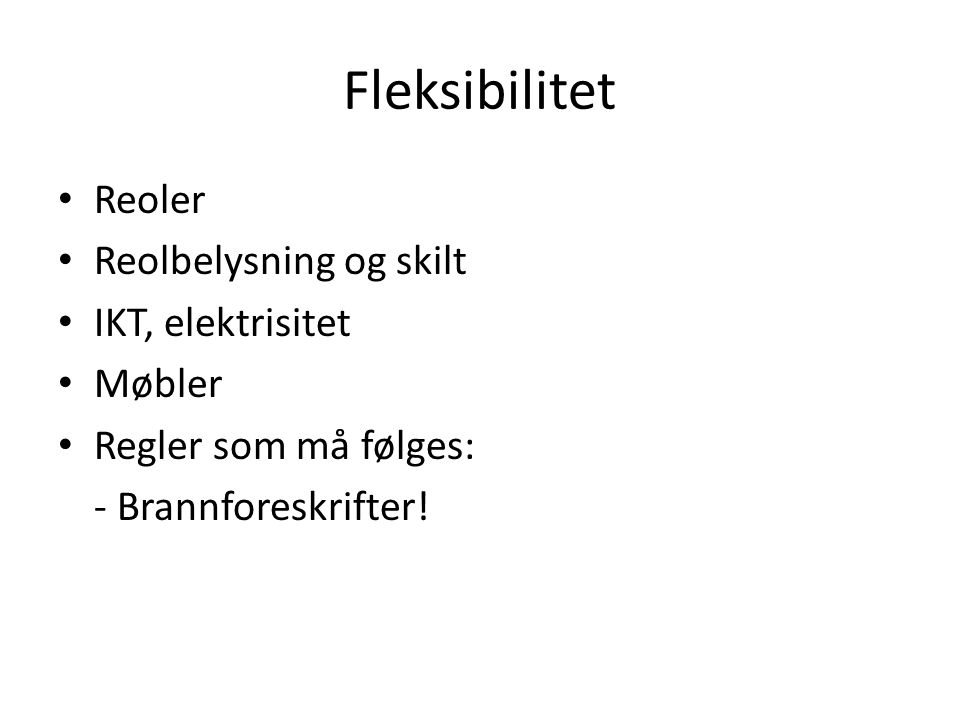Fleksibilitet Reoler Reolbelysning og skilt IKT, elektrisitet Møbler