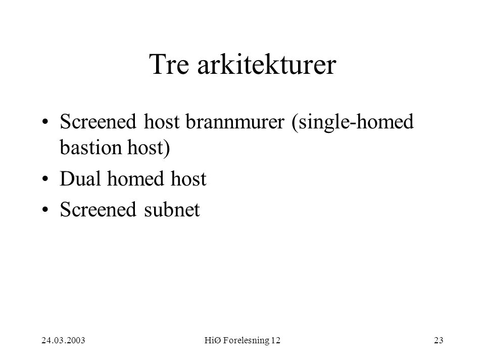 Tre arkitekturer Screened host brannmurer (single-homed bastion host)