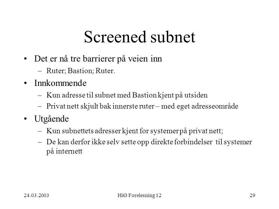 Screened subnet Det er nå tre barrierer på veien inn Innkommende