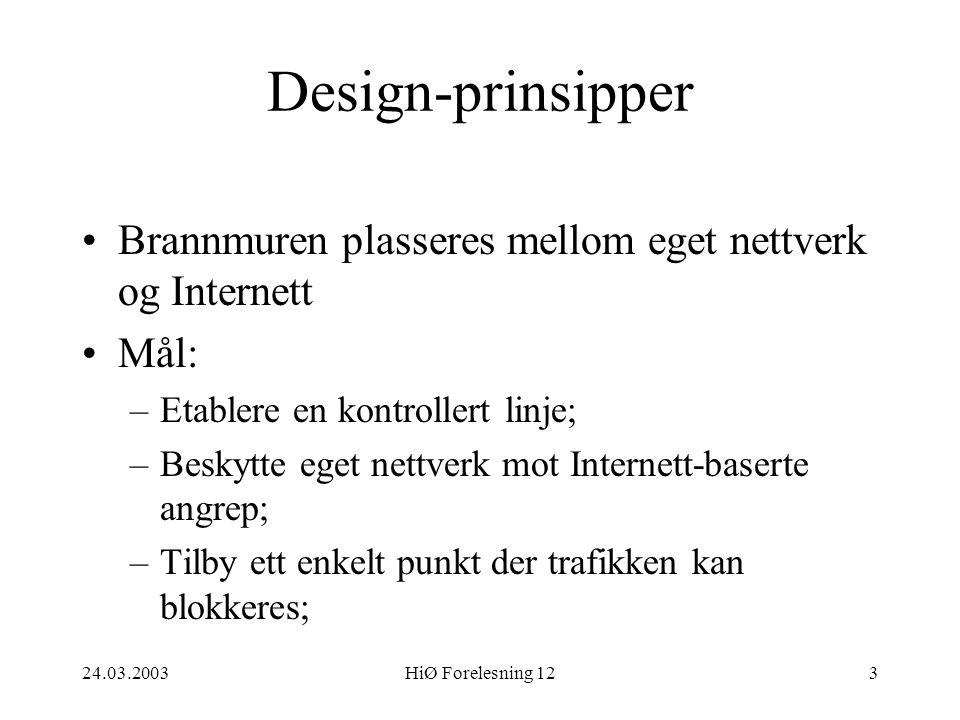 Design-prinsipper Brannmuren plasseres mellom eget nettverk og Internett. Mål: Etablere en kontrollert linje;