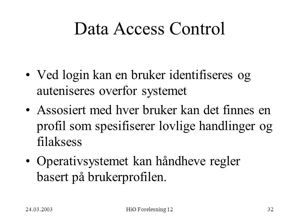Data Access Control Ved login kan en bruker identifiseres og auteniseres overfor systemet.