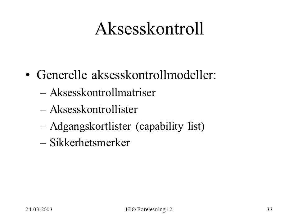 Aksesskontroll Generelle aksesskontrollmodeller: