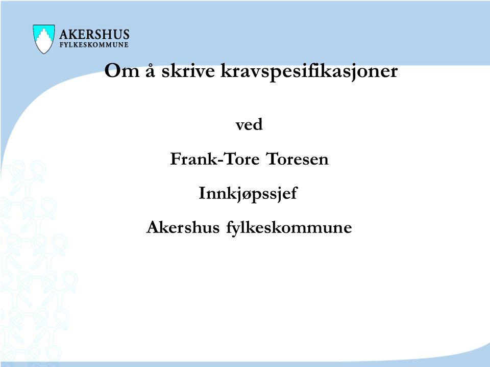 Om å skrive kravspesifikasjoner Akershus fylkeskommune