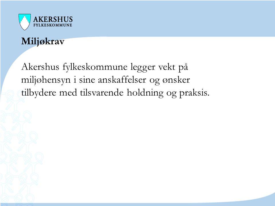 Miljøkrav Akershus fylkeskommune legger vekt på. miljøhensyn i sine anskaffelser og ønsker.