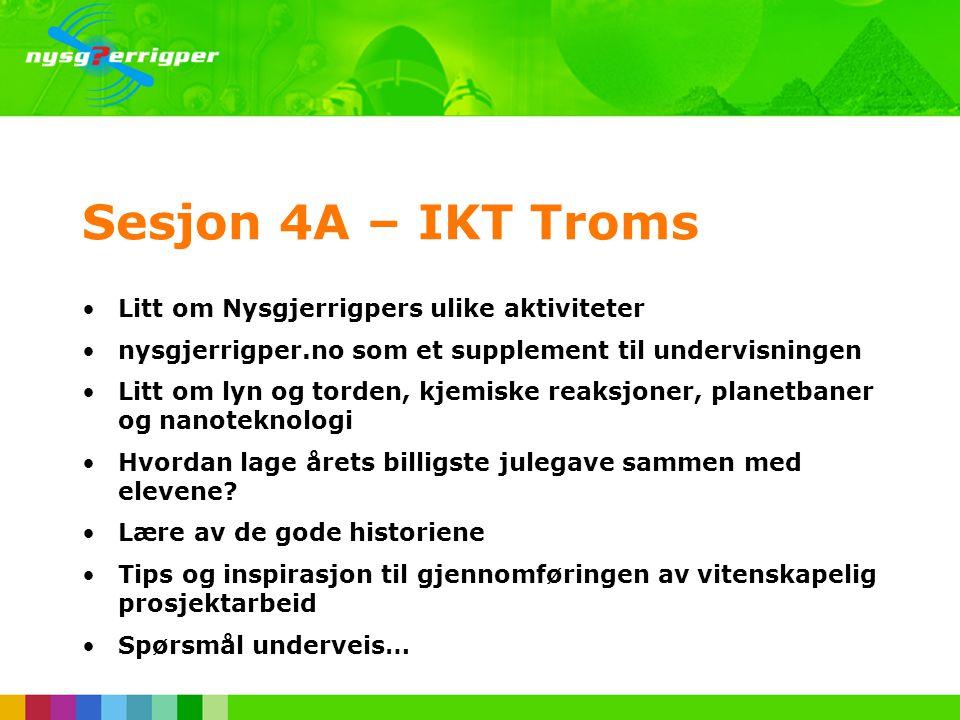 Sesjon 4A – IKT Troms Litt om Nysgjerrigpers ulike aktiviteter