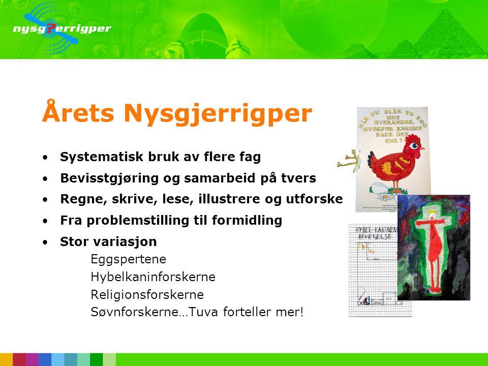 Årets Nysgjerrigper Systematisk bruk av flere fag