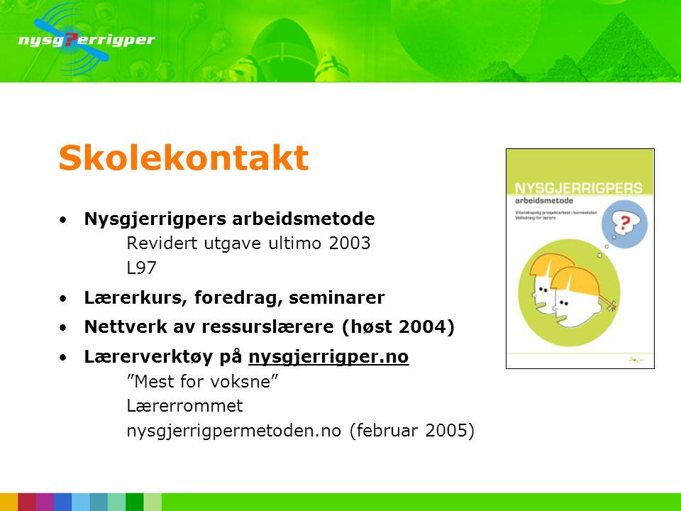 Skolekontakt Nysgjerrigpers arbeidsmetode Revidert utgave ultimo 2003