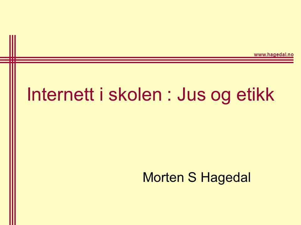 Internett i skolen : Jus og etikk