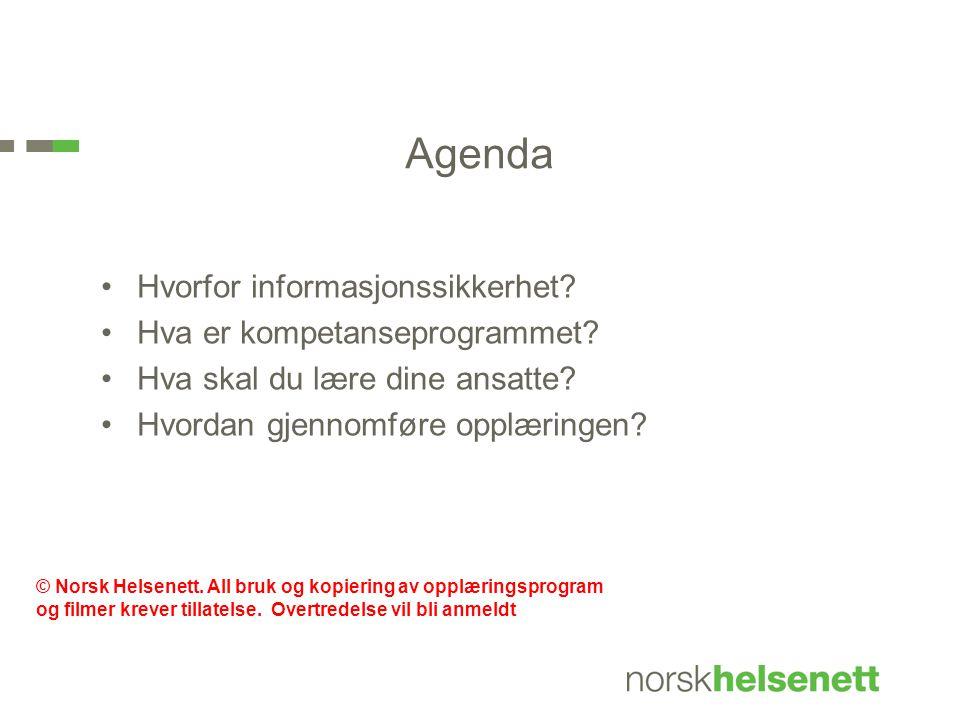 Agenda Hvorfor informasjonssikkerhet Hva er kompetanseprogrammet