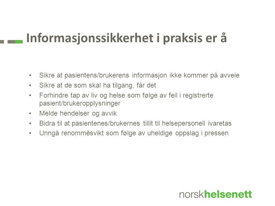 Informasjonssikkerhet i praksis er å