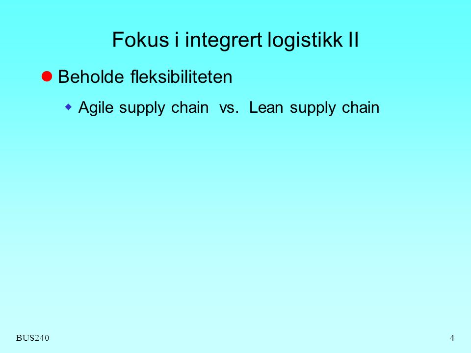 Fokus i integrert logistikk II