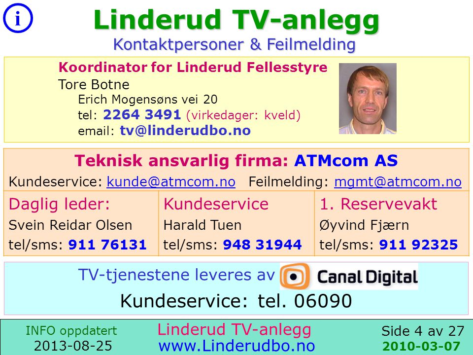 Linderud TV-anlegg Kundeservice: tel. 06090