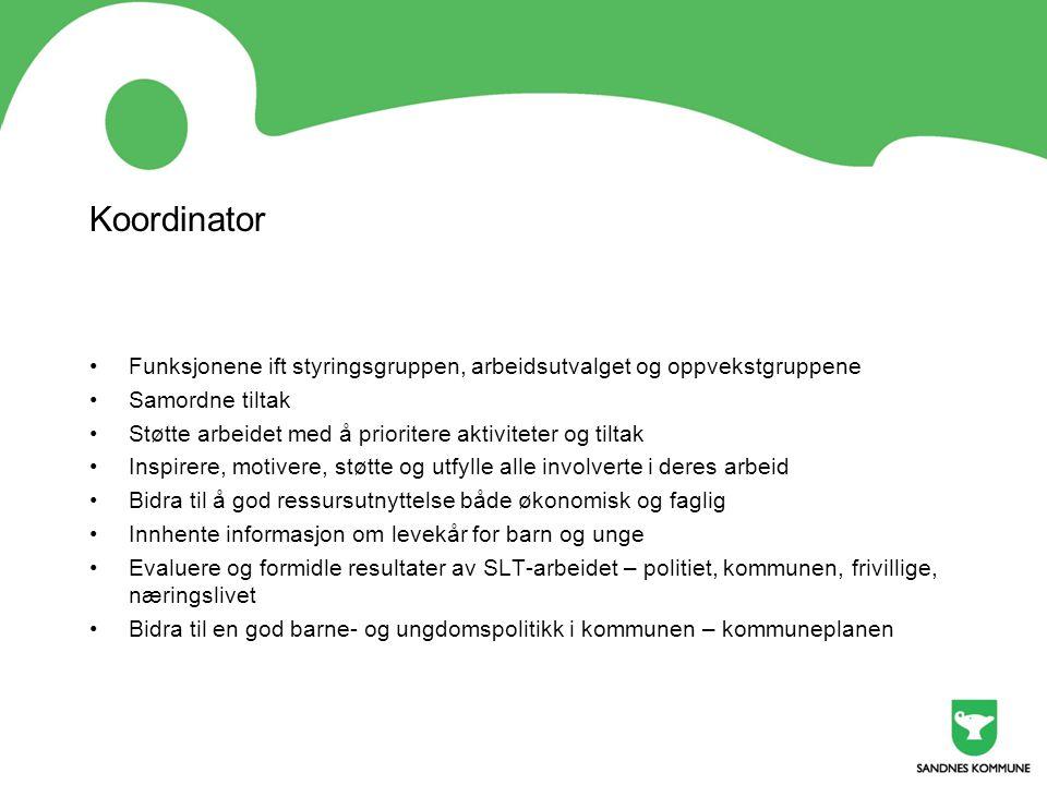 Koordinator Funksjonene ift styringsgruppen, arbeidsutvalget og oppvekstgruppene. Samordne tiltak.