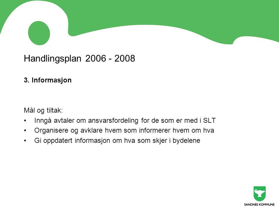 Handlingsplan 2006 - 2008 3. Informasjon Mål og tiltak: