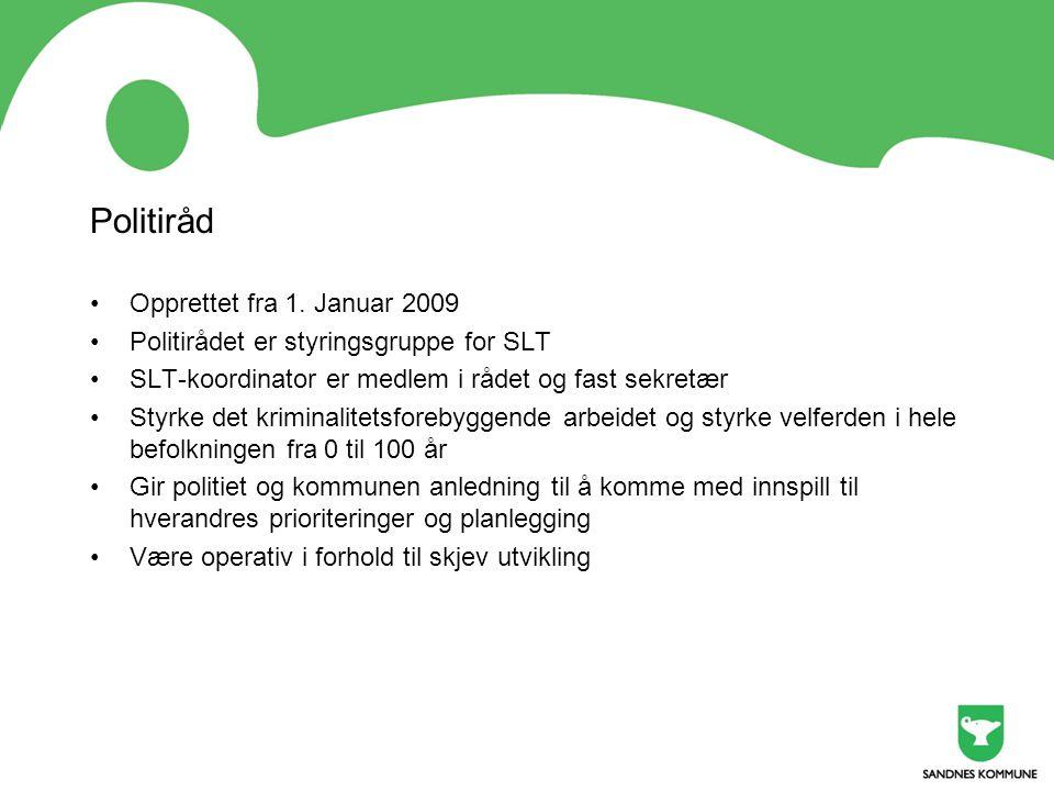 Politiråd Opprettet fra 1. Januar 2009