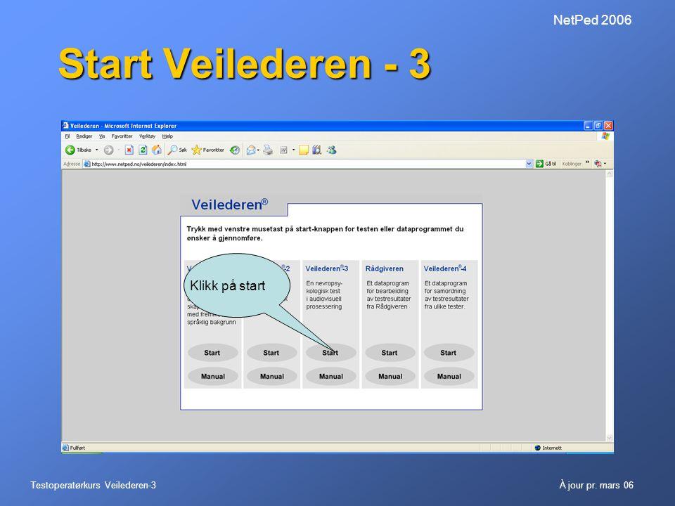 Start Veilederen - 3 NetPed 2006 Klikk på start