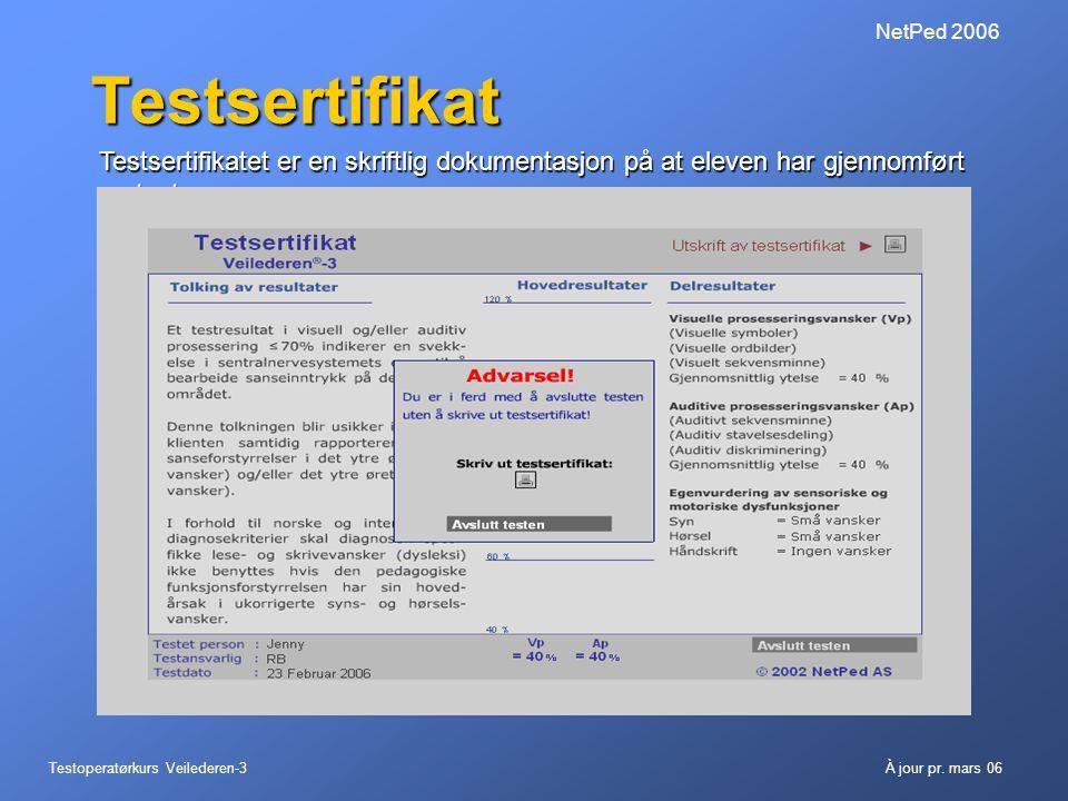 NetPed 2006 Testsertifikat. Testsertifikatet er en skriftlig dokumentasjon på at eleven har gjennomført en test.