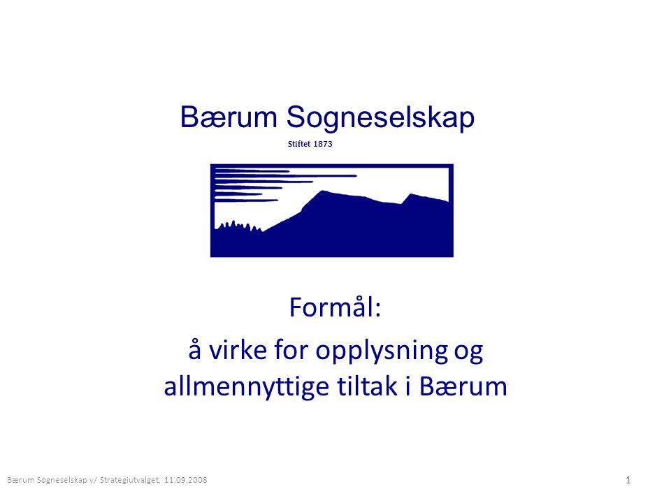 Formål: å virke for opplysning og allmennyttige tiltak i Bærum
