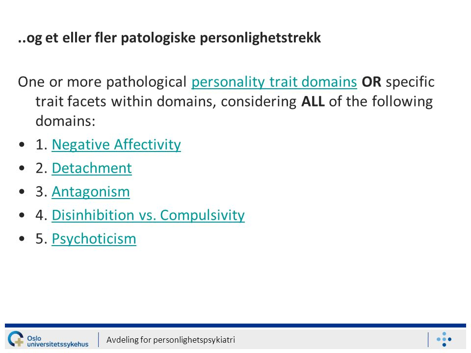 ..og et eller fler patologiske personlighetstrekk
