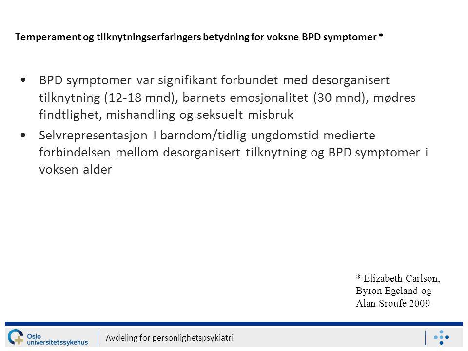 Temperament og tilknytningserfaringers betydning for voksne BPD symptomer *