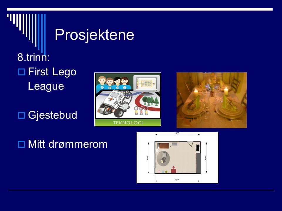 Prosjektene 8.trinn: First Lego League Gjestebud Mitt drømmerom