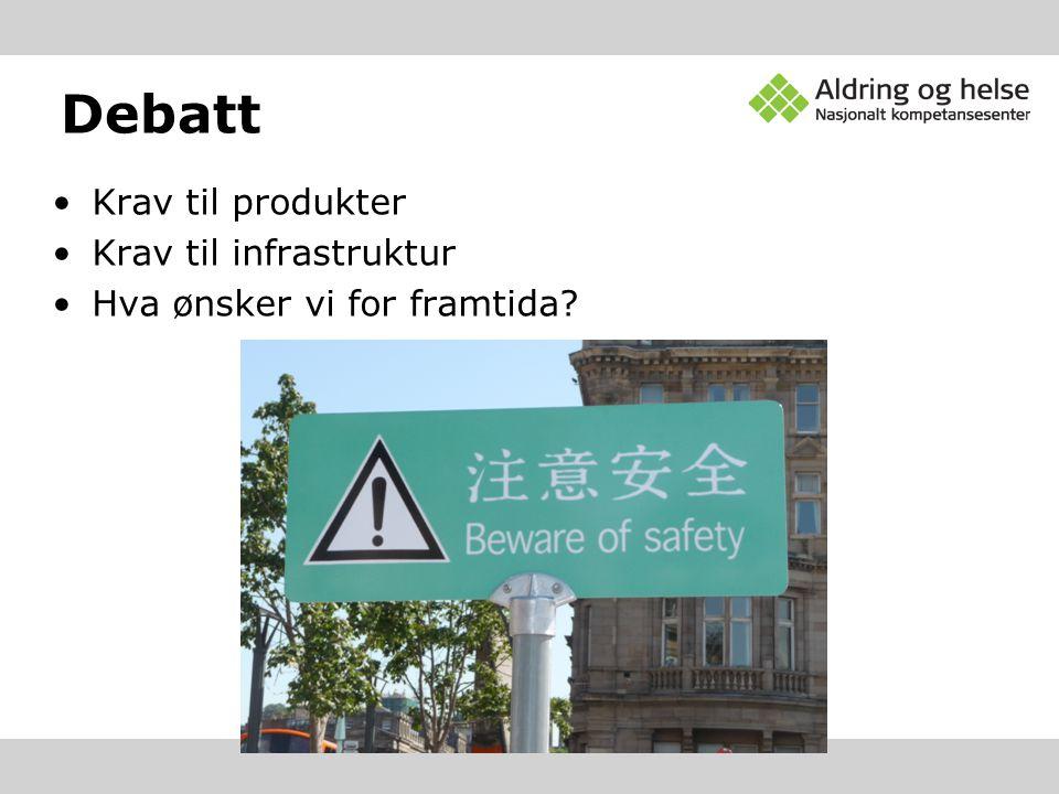 Debatt Krav til produkter Krav til infrastruktur