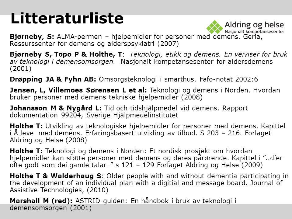 Litteraturliste Bjørneby, S: ALMA-permen – hjelpemidler for personer med demens. Geria, Ressurssenter for demens og alderspsykiatri (2007)