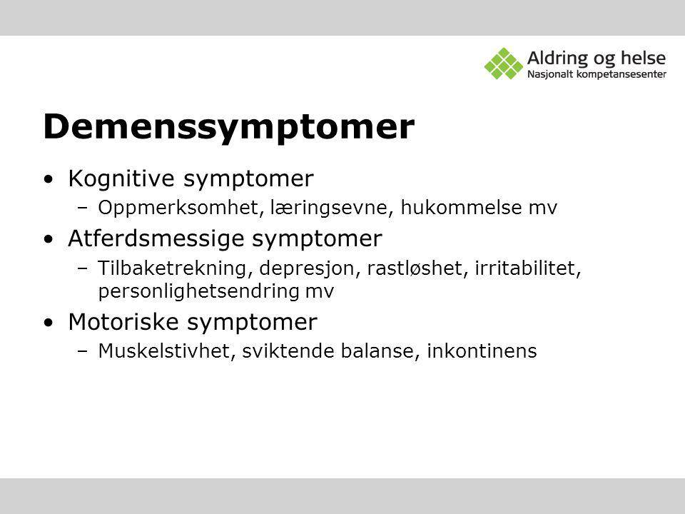 Demenssymptomer Kognitive symptomer Atferdsmessige symptomer