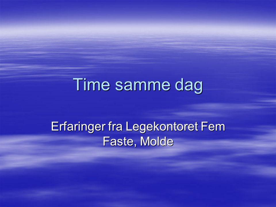 Erfaringer fra Legekontoret Fem Faste, Molde