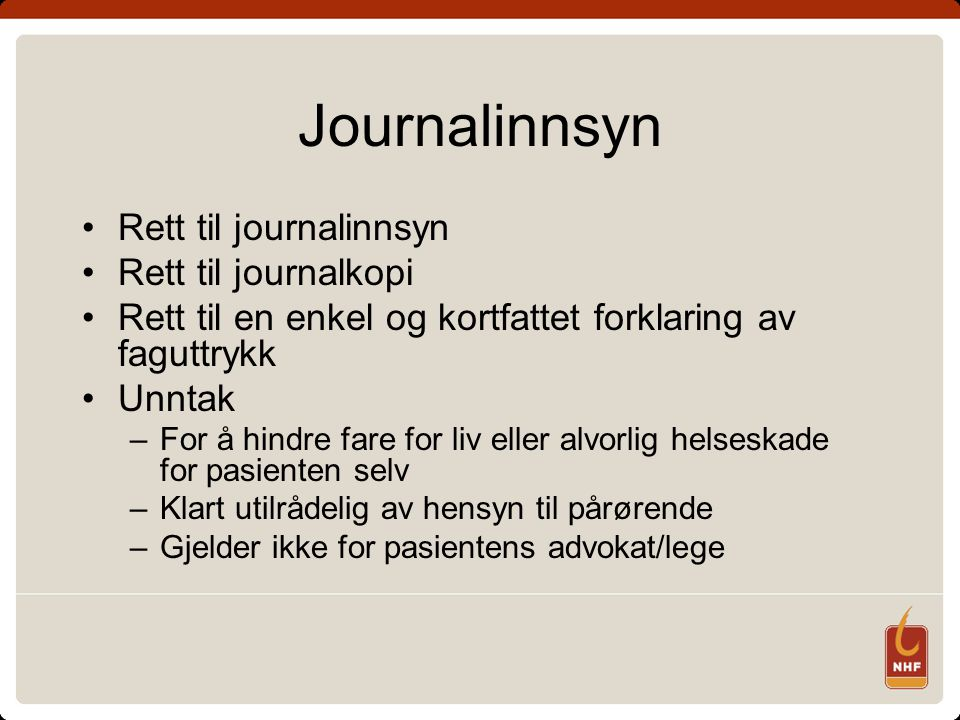 Journalinnsyn Rett til journalinnsyn Rett til journalkopi