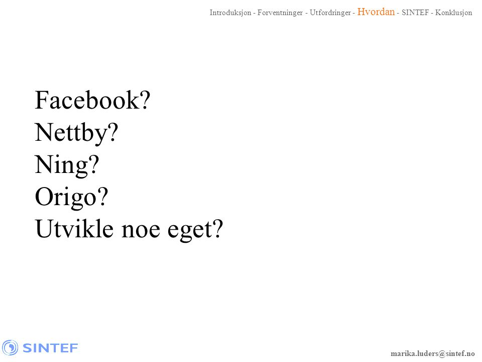 Facebook Nettby Ning Origo Utvikle noe eget