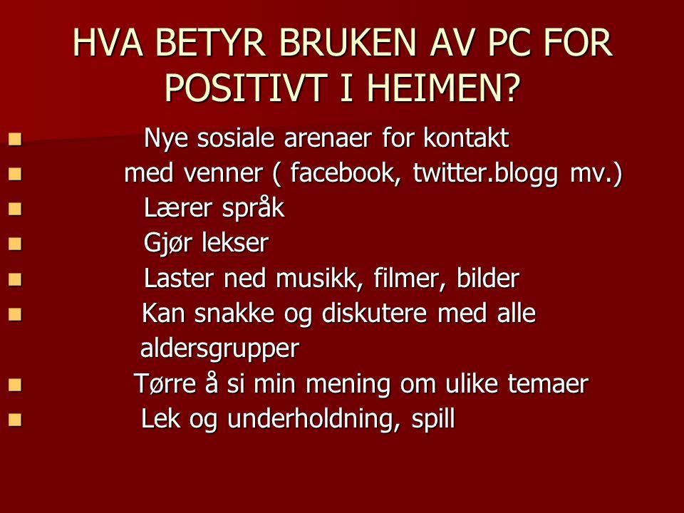 HVA BETYR BRUKEN AV PC FOR POSITIVT I HEIMEN