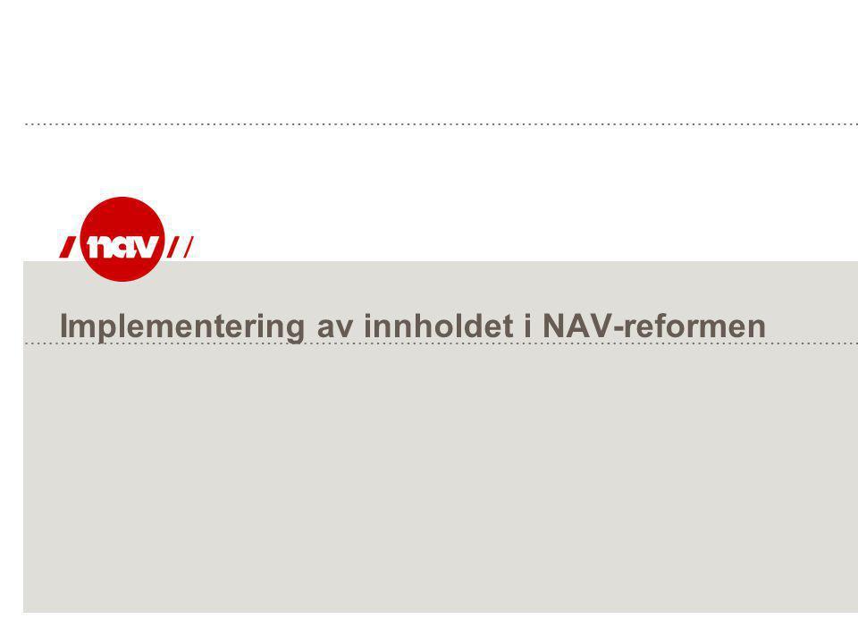 Implementering av innholdet i NAV-reformen