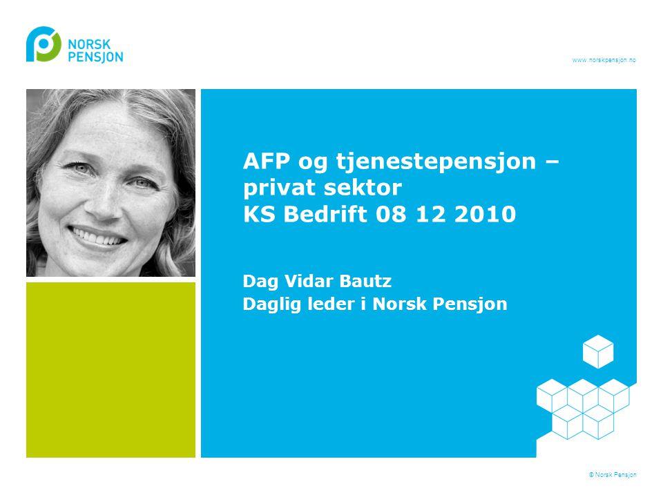AFP og tjenestepensjon – privat sektor KS Bedrift 08 12 2010