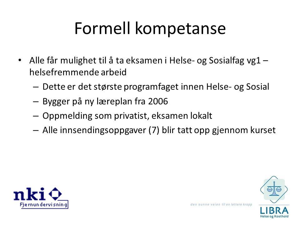 Formell kompetanse Alle får mulighet til å ta eksamen i Helse- og Sosialfag vg1 – helsefremmende arbeid.