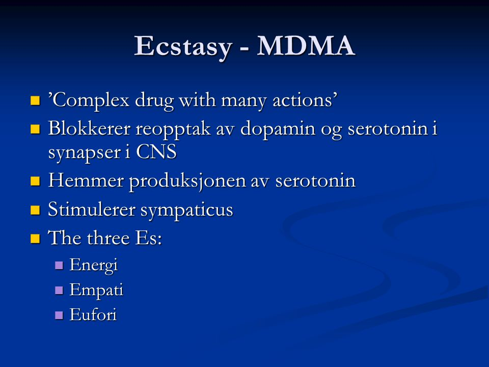 Ecstasy - MDMA 'Complex drug with many actions'