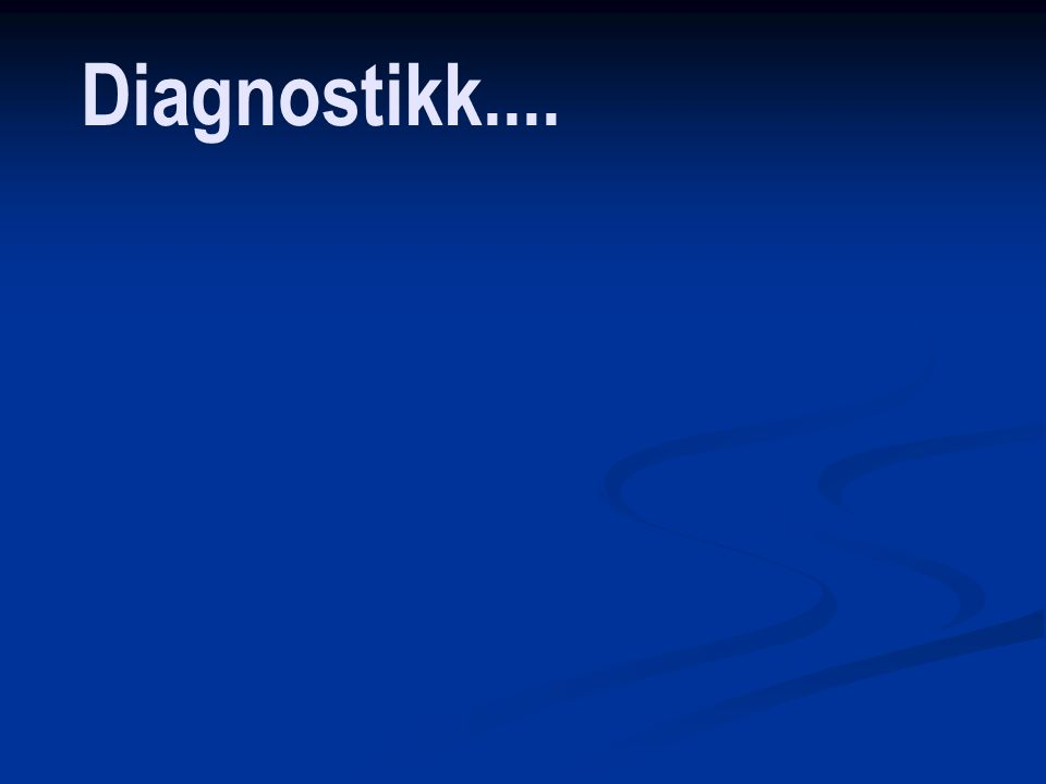 Diagnostikk....