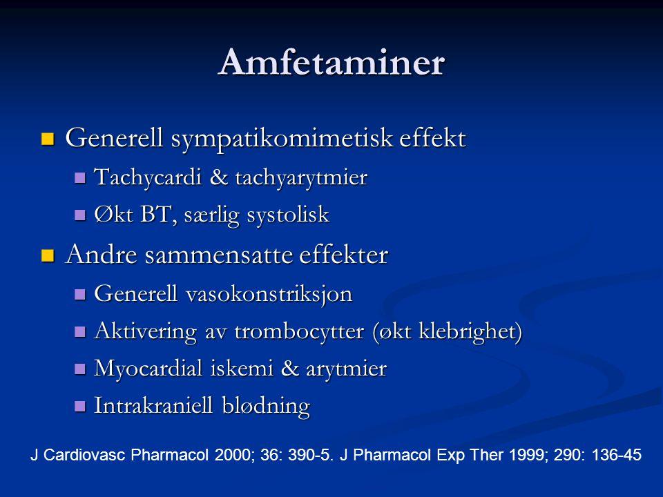 Amfetaminer Generell sympatikomimetisk effekt