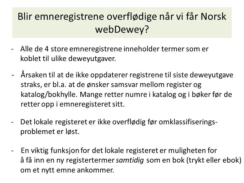 Blir emneregistrene overflødige når vi får Norsk webDewey