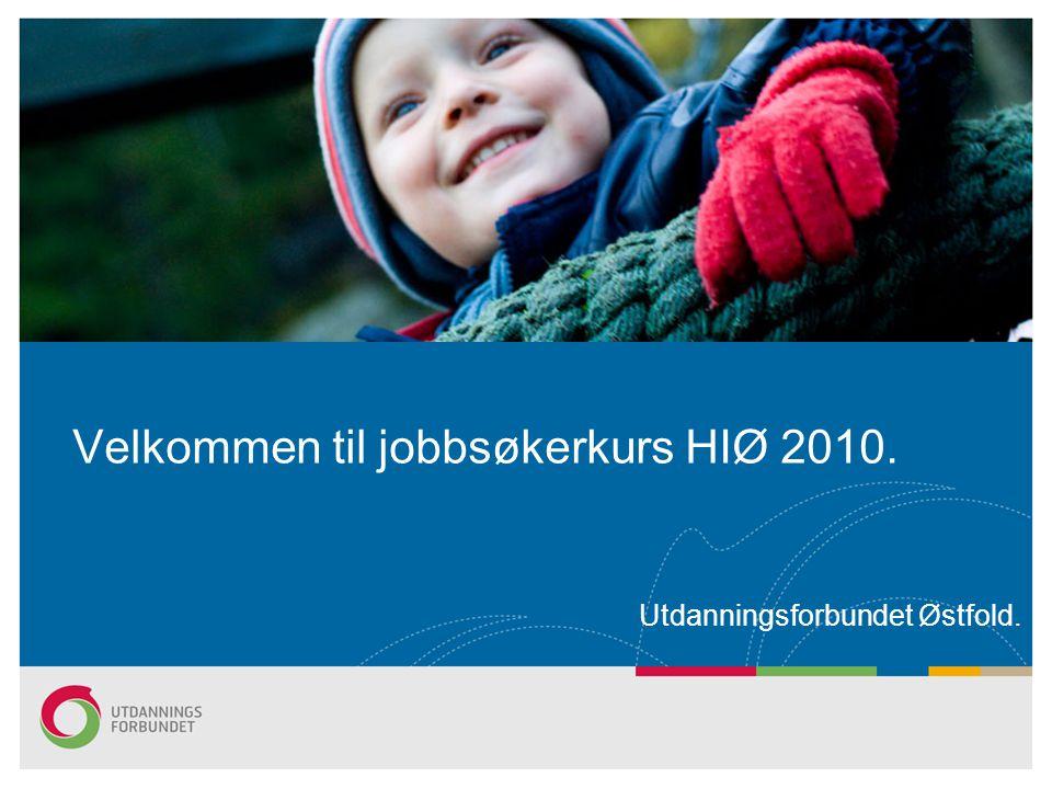 Velkommen til jobbsøkerkurs HIØ 2010.