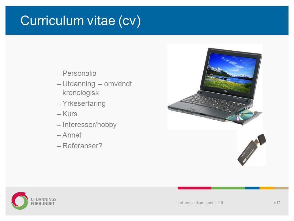Curriculum vitae (cv) Personalia Utdanning – omvendt kronologisk
