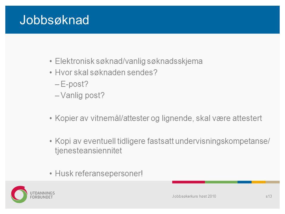 Jobbsøknad Elektronisk søknad/vanlig søknadsskjema