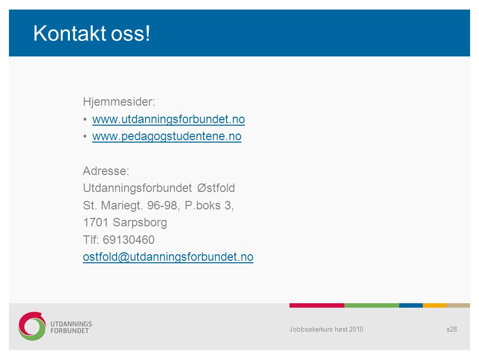 Kontakt oss! Hjemmesider: www.utdanningsforbundet.no