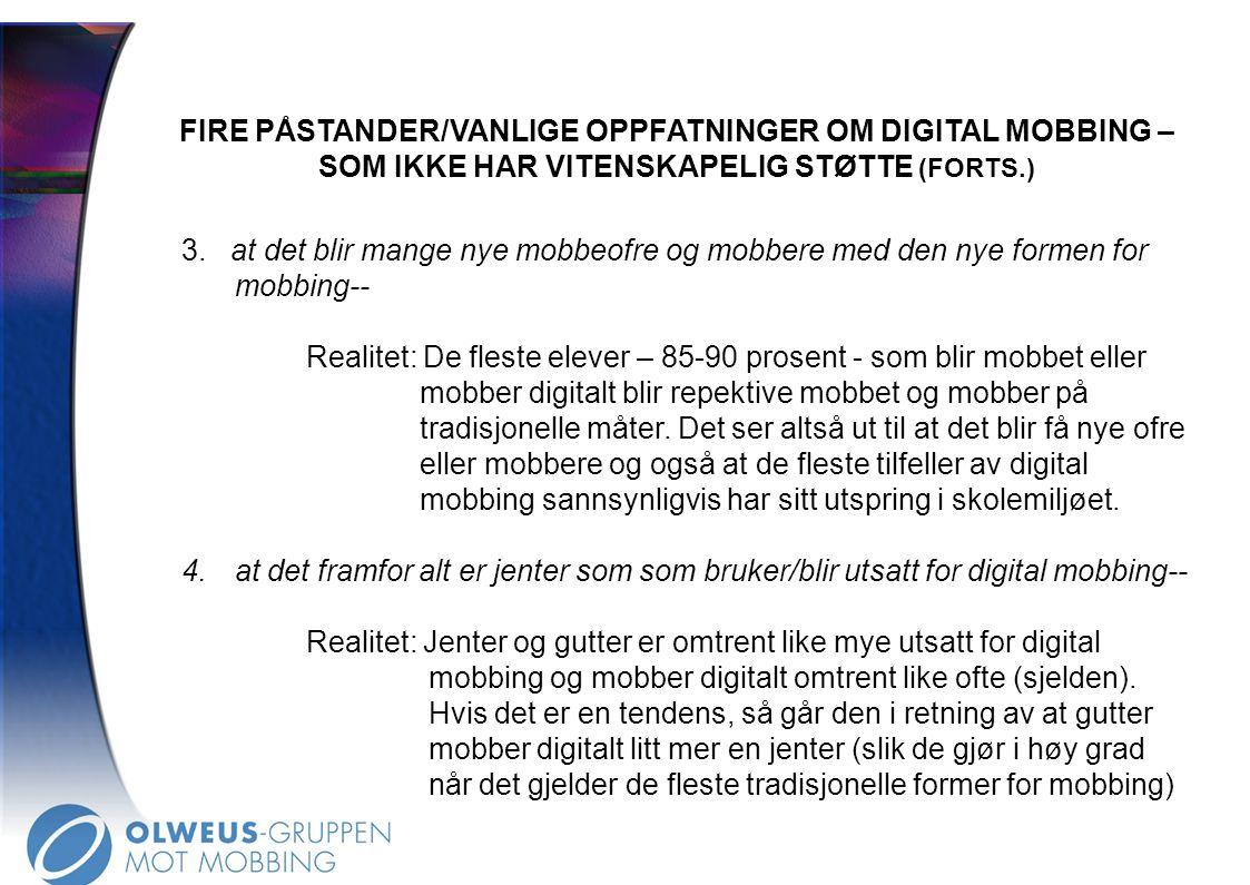 FIRE PÅSTANDER/VANLIGE OPPFATNINGER OM DIGITAL MOBBING – SOM IKKE HAR VITENSKAPELIG STØTTE (FORTS.)