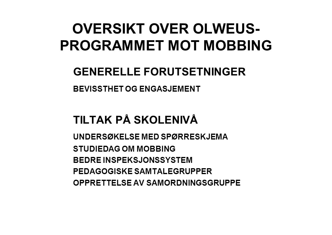 OVERSIKT OVER OLWEUS-PROGRAMMET MOT MOBBING