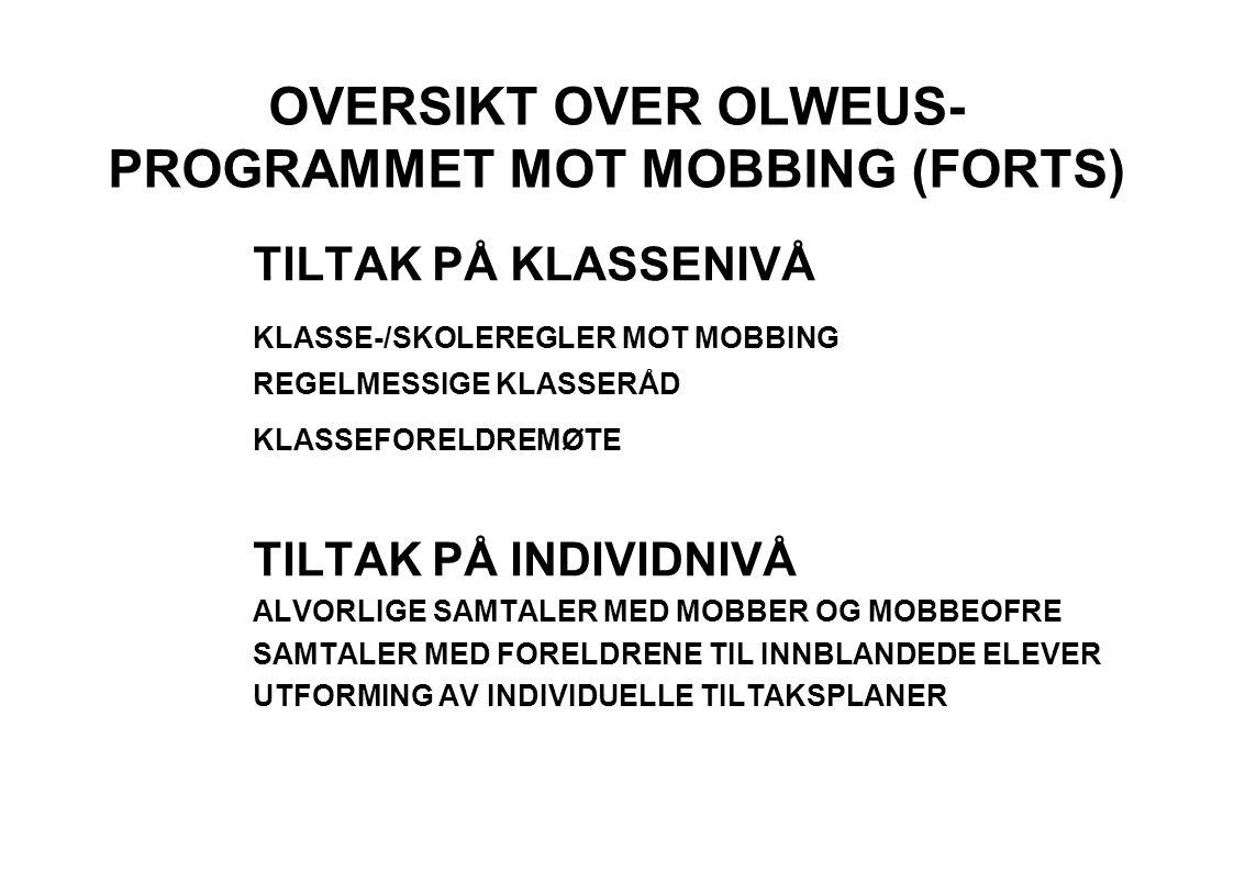 OVERSIKT OVER OLWEUS-PROGRAMMET MOT MOBBING (FORTS)
