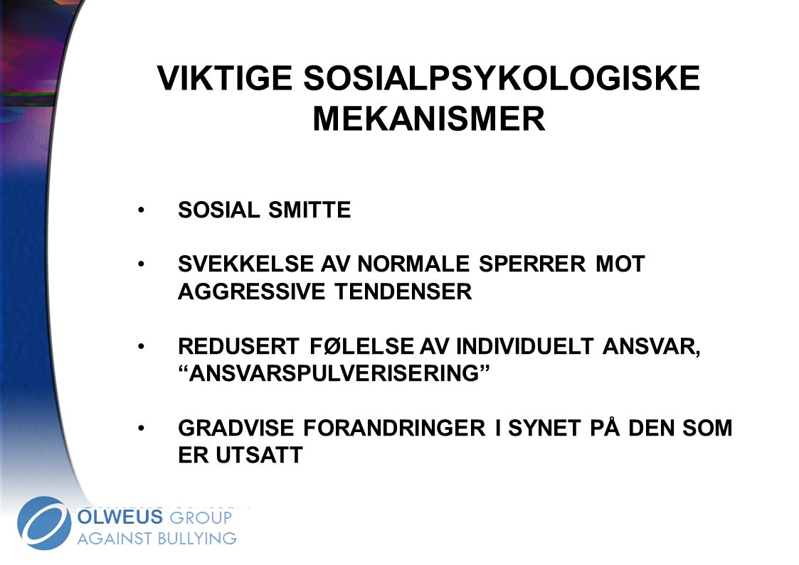 VIKTIGE SOSIALPSYKOLOGISKE MEKANISMER