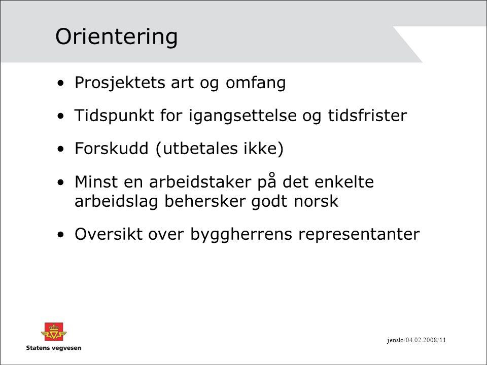 Orientering Prosjektets art og omfang