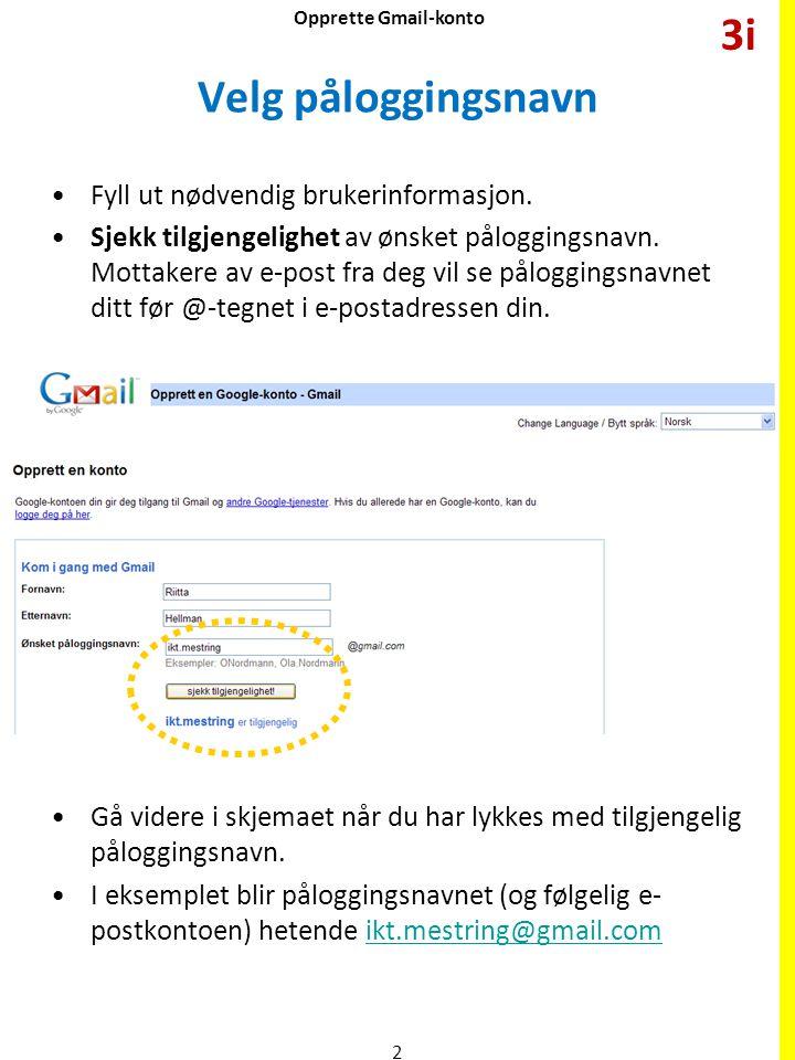 3i Velg påloggingsnavn Fyll ut nødvendig brukerinformasjon.