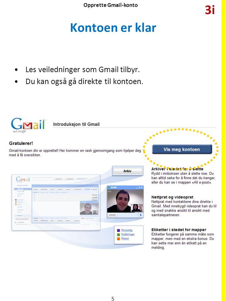 3i Kontoen er klar Les veiledninger som Gmail tilbyr.